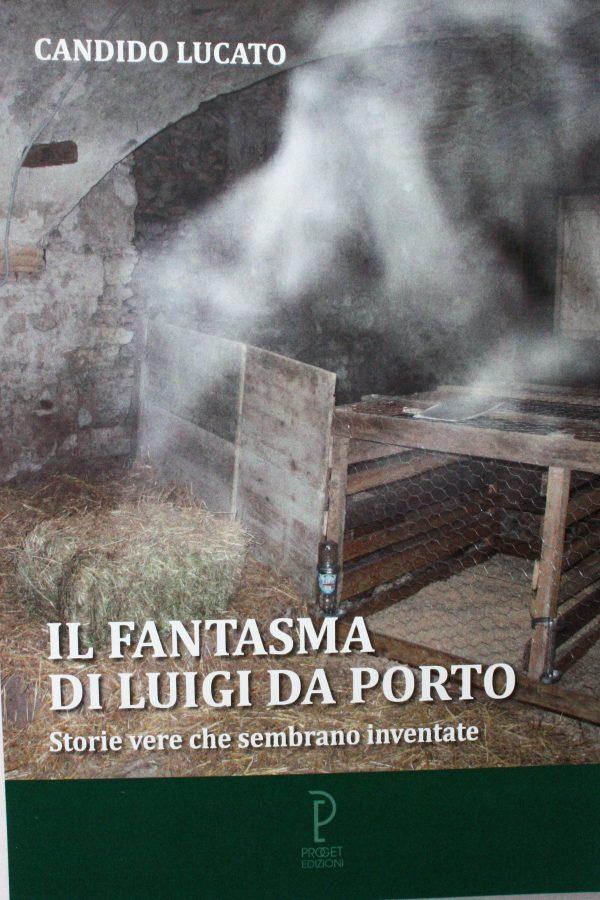 """""""Il fantasma di Luigi Da Porto"""" nel nuovo libro di Candido Lucato"""
